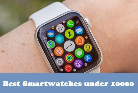 Best Smartwatches under 10000
