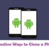 5 Effective Ways to Clone a Phone