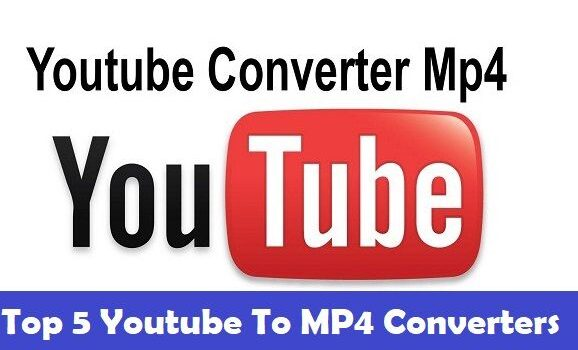 Top 5 Youtube To MP4 Converters