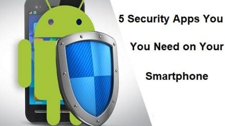 5 Security Apps You Need on Your Smartphone