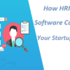 How HRIS Software Can Help Your Startup Grow