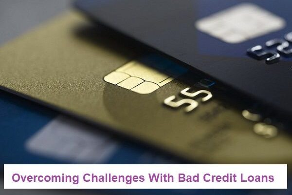 Overcoming Challenges With Bad Credit Loans