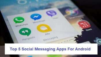 Top 5 social messaging apps for android