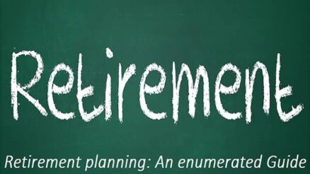 Retirement planning An enumerated Guide