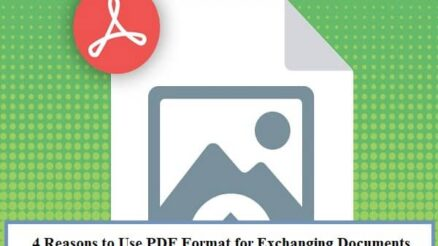 4 Reasons to Use PDF Format for Exchanging Documents
