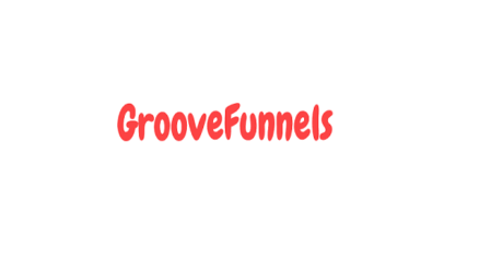 GrooveFunnels For Beginners