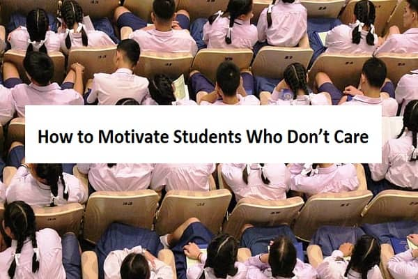 How to Motivate Students Who Don't Care