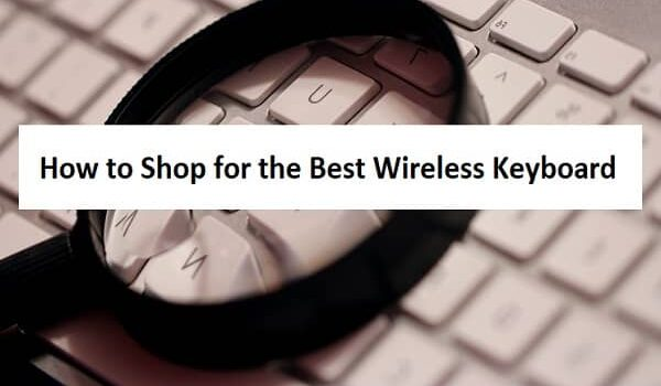 How to Shop for the Best Wireless Keyboard