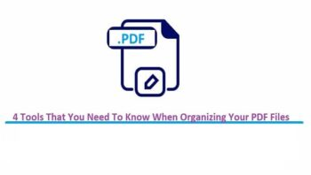 4 Tools That You Need To Know When Organizing Your PDF Files