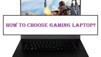 How To Choose Gaming Laptop