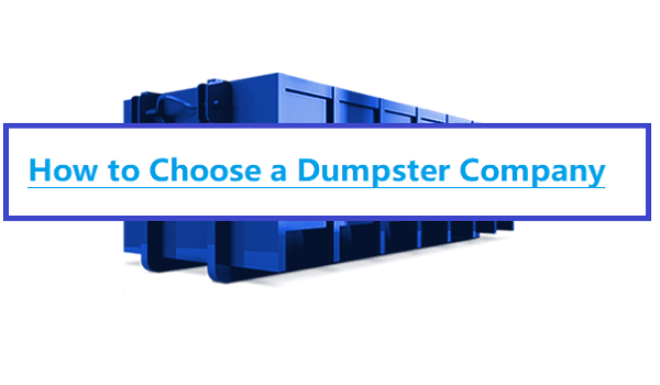 How to Choose a Dumpster Company