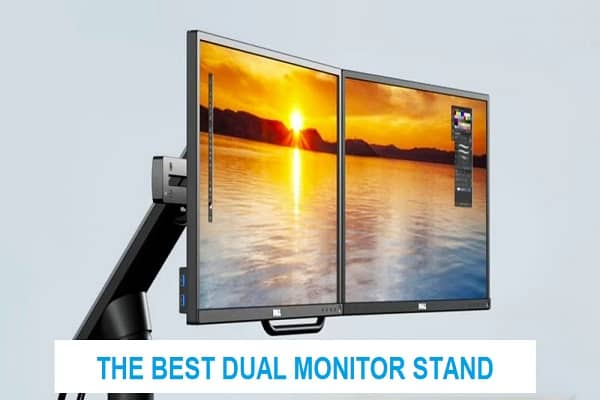 THE BEST DUAL MONITOR STAND
