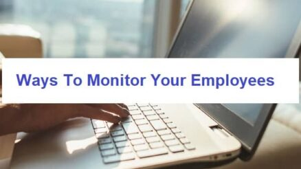 Ways To Monitor Your Employees