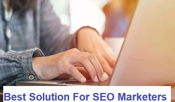 Best Solution For SEO Marketers