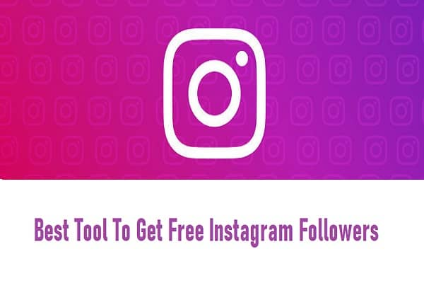 Best Tool To Get Free Instagram Followers