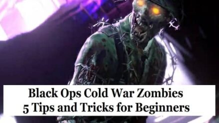 Black Ops Cold War Zombies 5 Tips and Tricks for Beginners