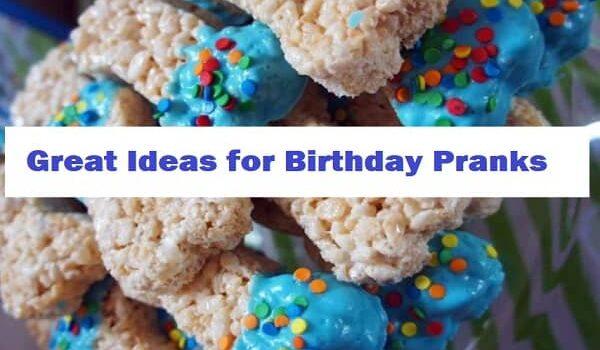 Great Ideas for Birthday Pranks