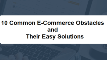 Common E-Commerce Obstacles