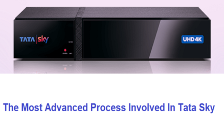 The Most Advanced Process Involved In Tata Sky