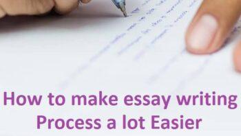 make essay writing process a lot easier