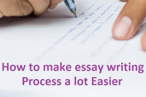 make essay writing process a lot easier