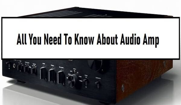Know About Audio Amp