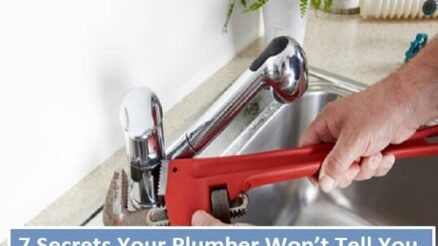 7 Secrets Your Plumber Won't Tell You