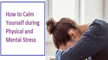 How to Calm Yourself during Physical and Mental Stress