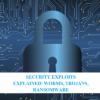 SECURITY EXPLOITS EXPLAINED