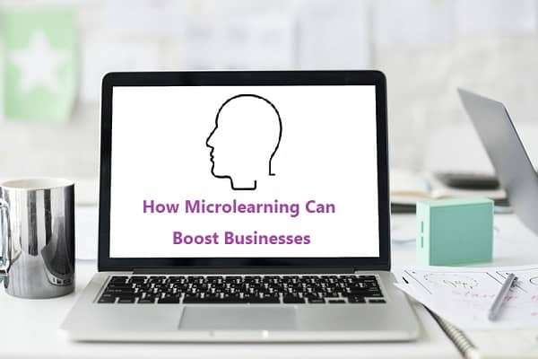 How Microlearning Can Boost Businesses