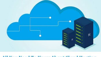 All You Need To Know About Cloud Hosting